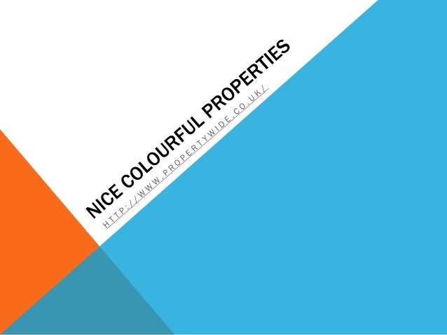Nice colourful properties