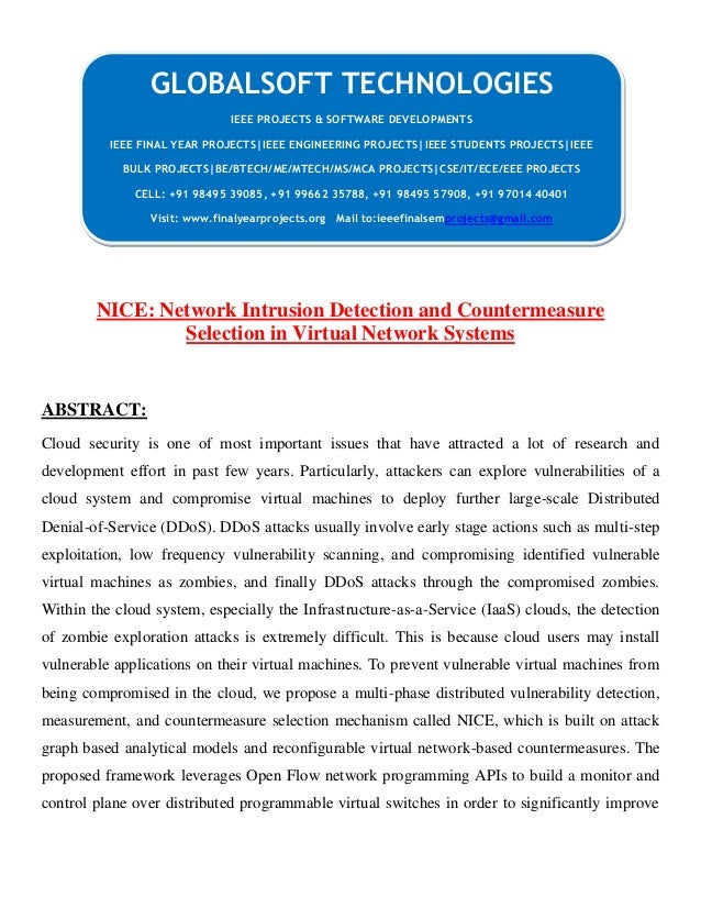 NICE: Network Intrusion Detection and Countermeasure Selection in Virtual Network Systems ABSTRACT: Cloud security is one ...