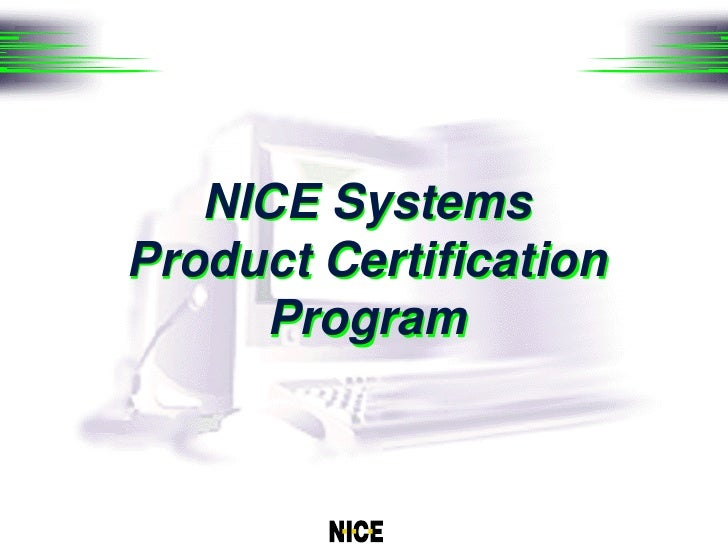 NICE Systems                                   Product Certification                                        Program    F:/...