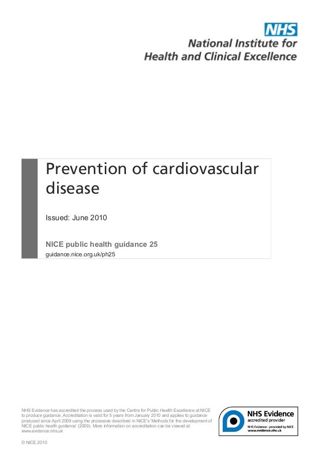 Prevention of cardiovascular disease Issued: June 2010 NICE public health guidance 25 guidance.nice.org.uk/ph25 NHS Eviden...