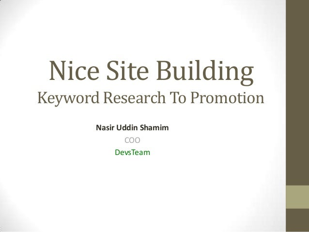 Nice Site BuildingKeyword Research To PromotionNasir Uddin ShamimCOODevsTeam