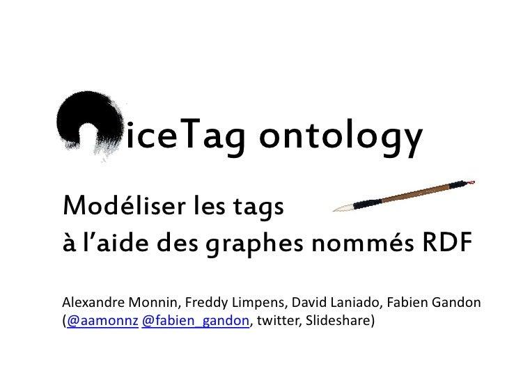 L'ontologie NiceTag : Modéliser les tags à l'aide des graphes nommés RDF (présentation donnée au cours du séminaire DICEN du 26 mars 2010)