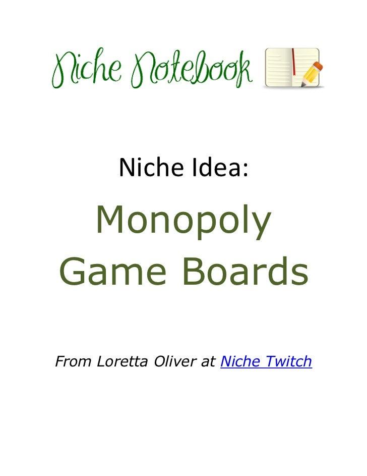 Niche Idea: MonopolyGame BoardsFrom Loretta Oliver at Niche Twitch