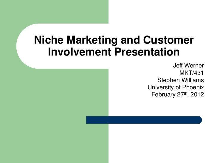 Niche marketing and customer involvement presentation