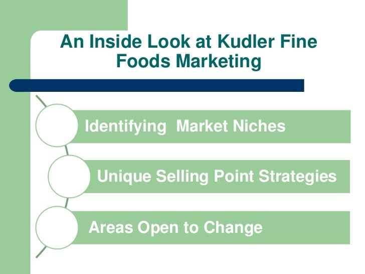 marketing focus for kudler fine foods In this paper we focus the analysis in the new consumer scenario of food safety at  the eu, with some views about general  kudler fine foods: market analysis.