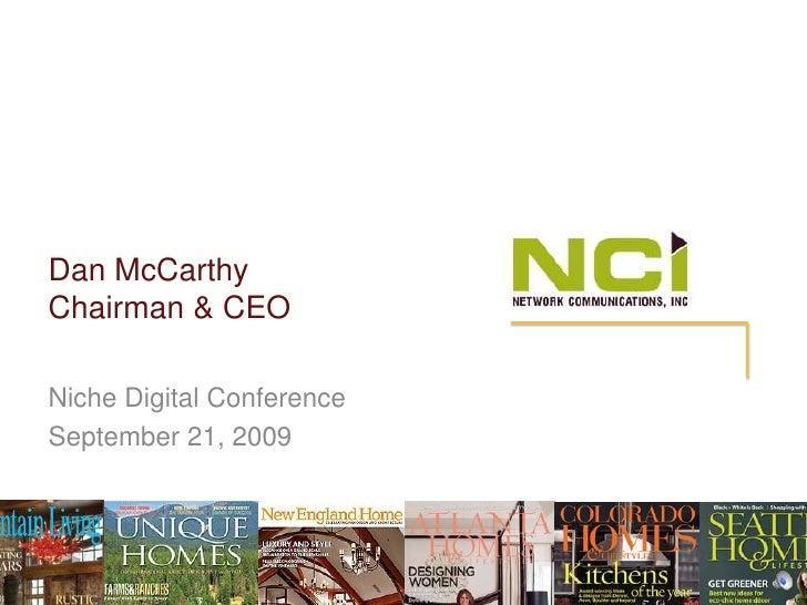 Dan McCarthyChairman & CEO<br />Niche Digital Conference<br />September 21, 2009<br />