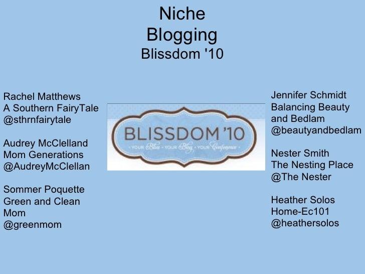 Niche                        Blogging                        Blissdom '10  Rachel Matthews                       Jennifer ...