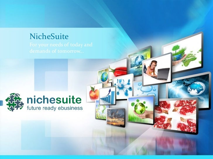 NicheSuite Logo Product Presentation NicheSuite For your needs of today and  demands of tomorrow…