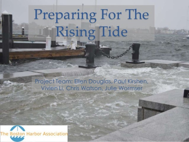 Preparing For The Rising Tide  Project Team: Ellen Douglas, Paul Kirshen, Vivien Li, Chris Watson, Julie Wormser