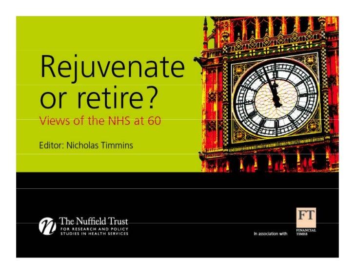 Nicholas Timmins & others: Rejuvenate or retire