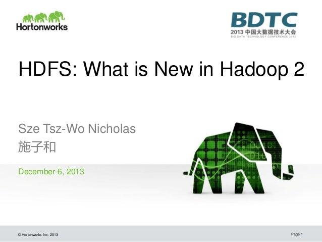 Nicholas:hdfs what is new in hadoop 2
