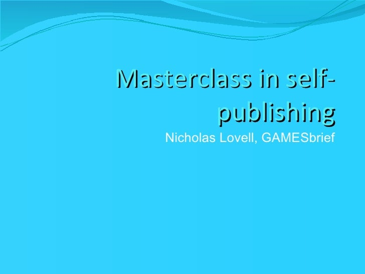 Masterclass in Self-Publishing by Nicholas Lovell (part 3)