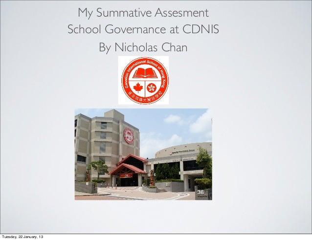 My Summative Assesment                          School Governance at CDNIS                               By Nicholas ChanT...