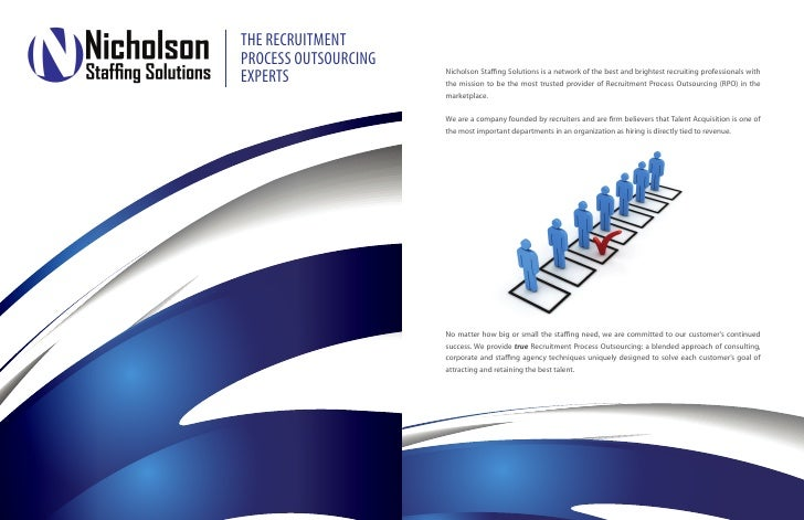 THE RECRUITMENTPROCESS OUTSOURCINGEXPERTS               Nicholson Staffing Solutions is a network of the best and brightes...