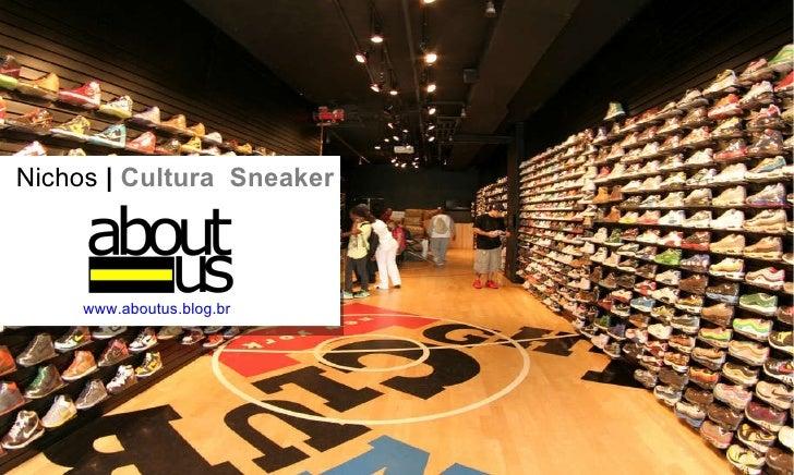 Nichos  |  Cultura  Sneaker www.aboutus.blog.br