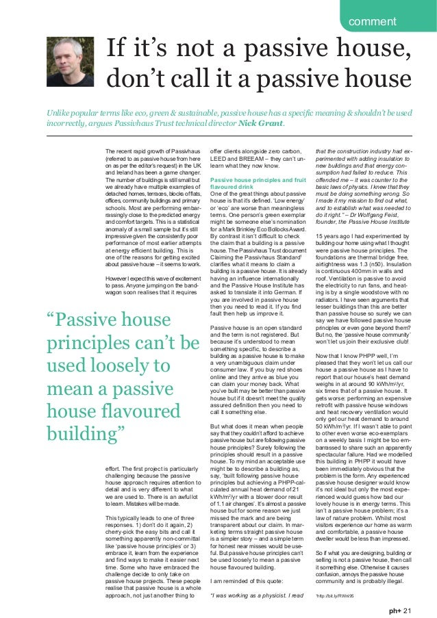 The recent rapid growth of Passivhaus (referred to as passive house from here on as per the editor's request) in the UK an...
