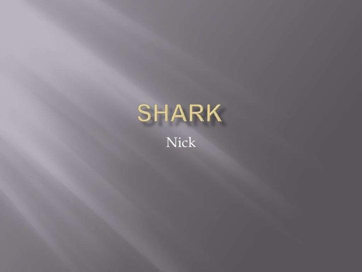 shark<br />Nick<br />