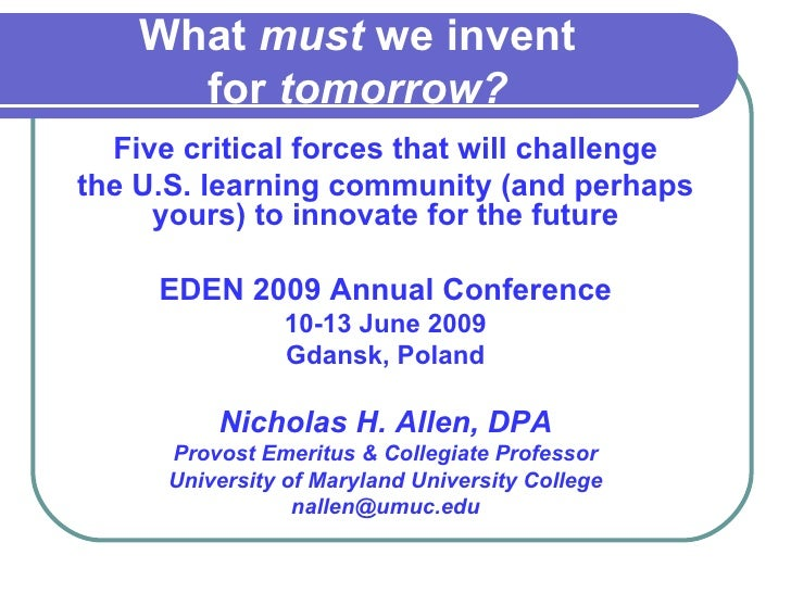 What  must  we invent  for  tomorrow?   Five critical forces that will challenge the U.S. learning community (and perhaps ...