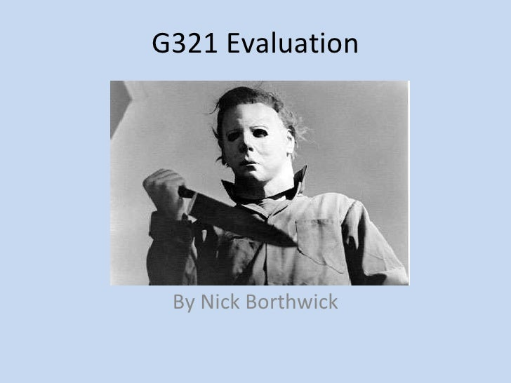 G321 Evaluation By Nick Borthwick