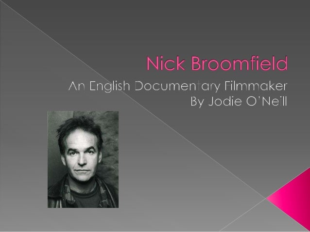  Broomfield is a minimalistic documentary filmmaker, as he uses small groups of crew members and records the sound of eac...