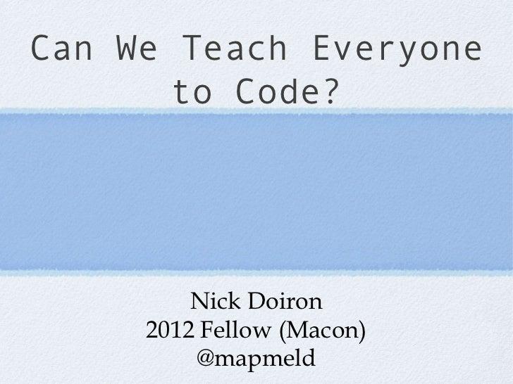 Can We Teach Everyone to Code