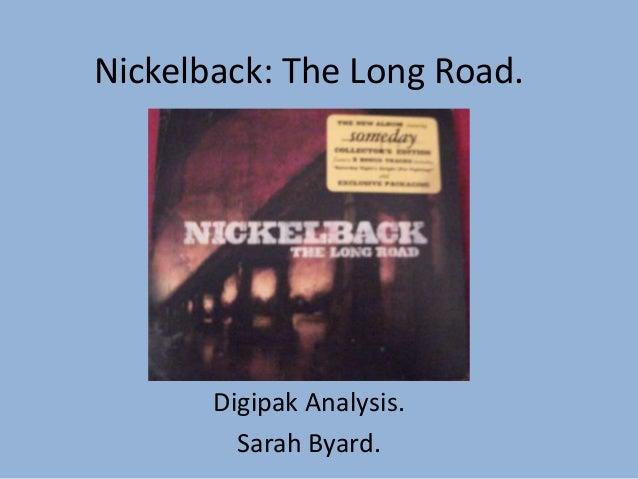 Nickelback: The Long Road.       Digipak Analysis.         Sarah Byard.