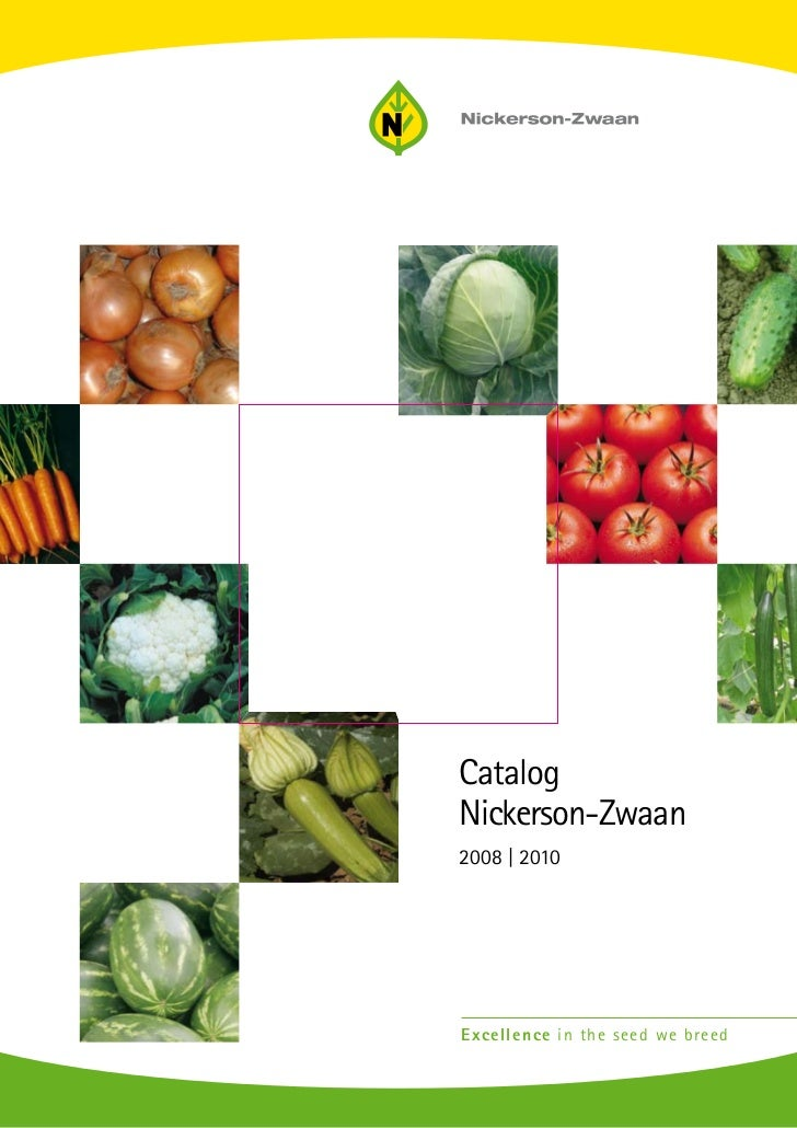 CatalogNickerson-Zwaan2008 | 2010Excellence in the seed we breed