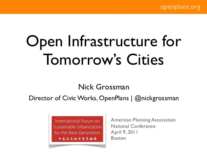 openplans.orgOpen Infrastructure for Tomorrow's Cities                Nick GrossmanDirector of Civic Works, OpenPlans | @n...