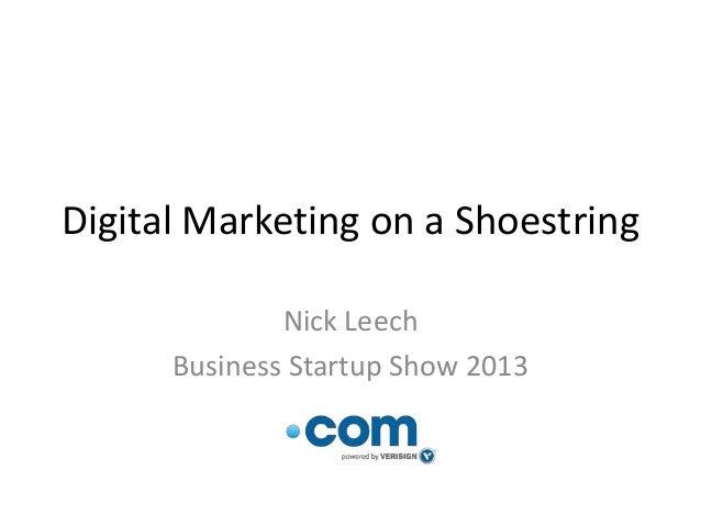 Nick leech digital marketing on a shoestring