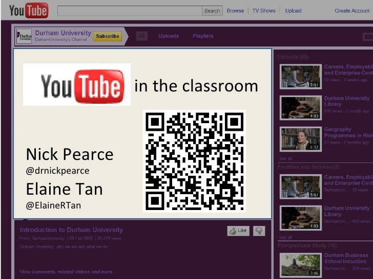 Youtube in the Classroom Elaine Tan Nick Pearce in the classroom Nick Pearce @drnickpearce Elaine Tan  @ElaineRTan