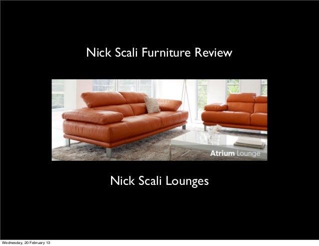Nick Scali Furniture Review                                Nick Scali LoungesWednesday, 20 February 13