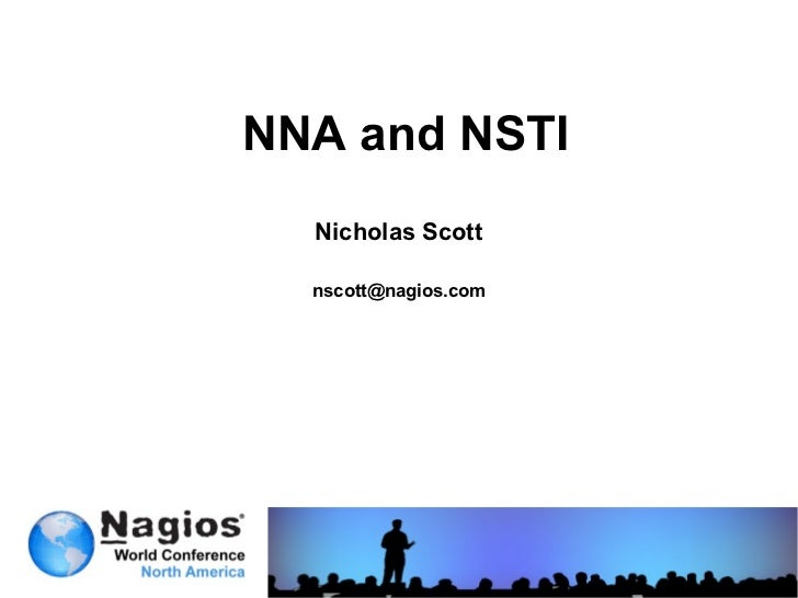NNA and NSTI  Nicholas Scott  nscott@nagios.com
