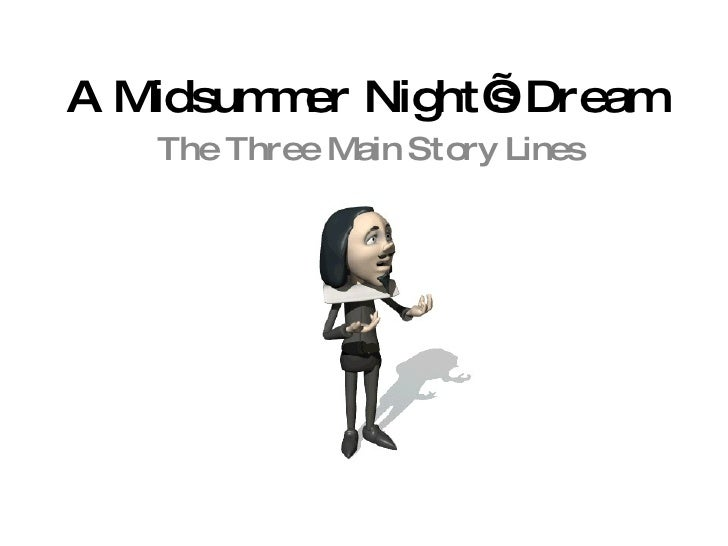 A Midsummer Night's Dream The Three Main Story Lines