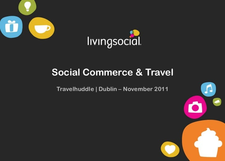 Social Commerce & TravelTravelhuddle | Dublin – November 2011