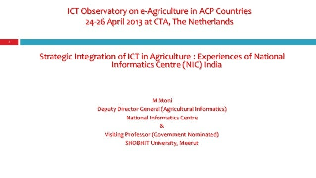 Strategic integration of ICT in agriculture: experiences of the National Informatics Centre (NIC) India