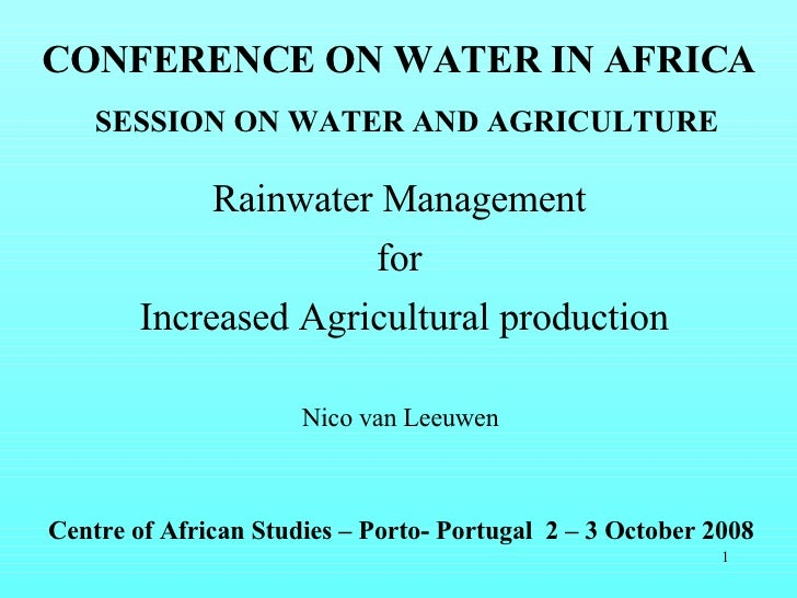 Rainwater Management  for  Increased Agricultural production Centre of African Studies – Porto- Portugal  2 – 3 October 20...