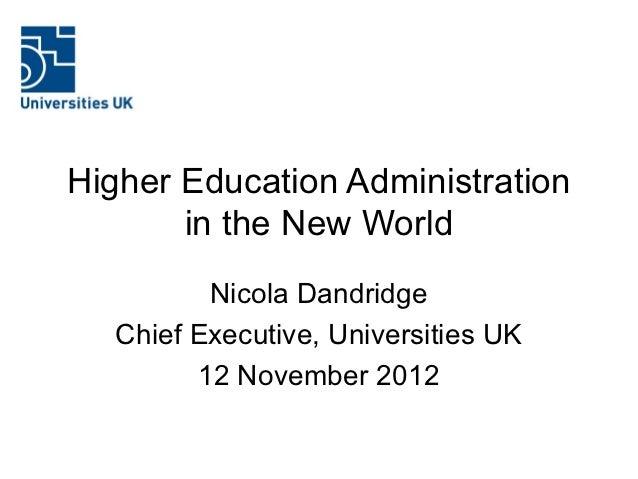 """Higher Education Administration – In The New World"" - Nicola Dandridge, Chief Executive UUK"