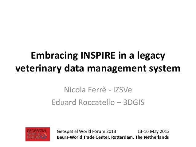Embracing INSPIRE in a legacy veterinary data management system Nicola Ferrè - IZSVe Eduard Roccatello – 3DGIS Geospatial ...