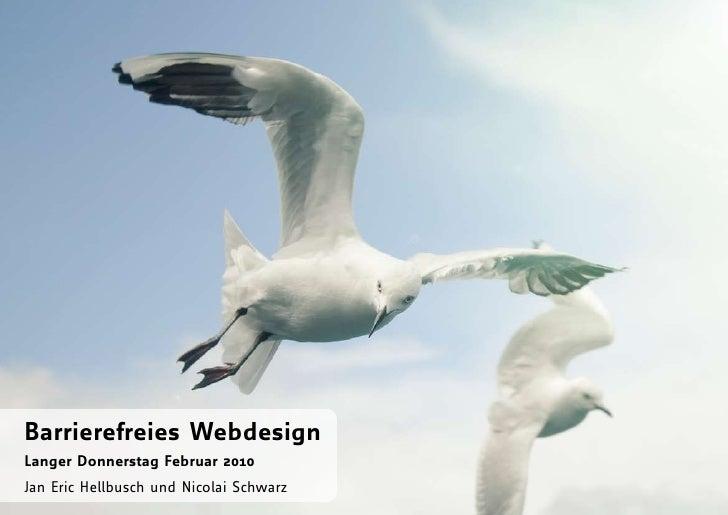 Barrierefreies Webdesign Langer Donnerstag Februar 2010 Jan Eric Hellbusch und Nicolai Schwarz