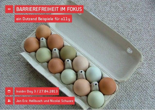 BARRIEREFREIHEIT IM FOKUSein Dutzend Beispiele für a11yInsidrrr Day 3 / 27.04.2013📅Jan Eric Hellbusch und Nicolai Schwarz👥