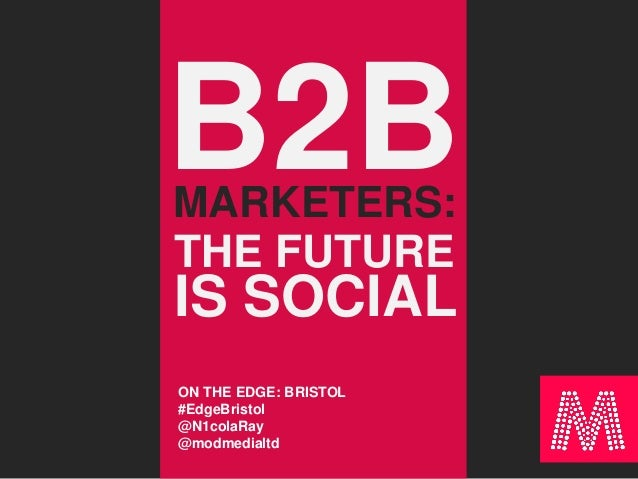 Nicola Ray - Is the Future Social for B2B Marketers?