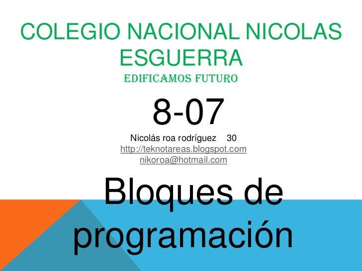 COLEGIO NACIONAL NICOLAS       ESGUERRA       edificamos futuro              8-07          Nicolás roa rodríguez 30       ...
