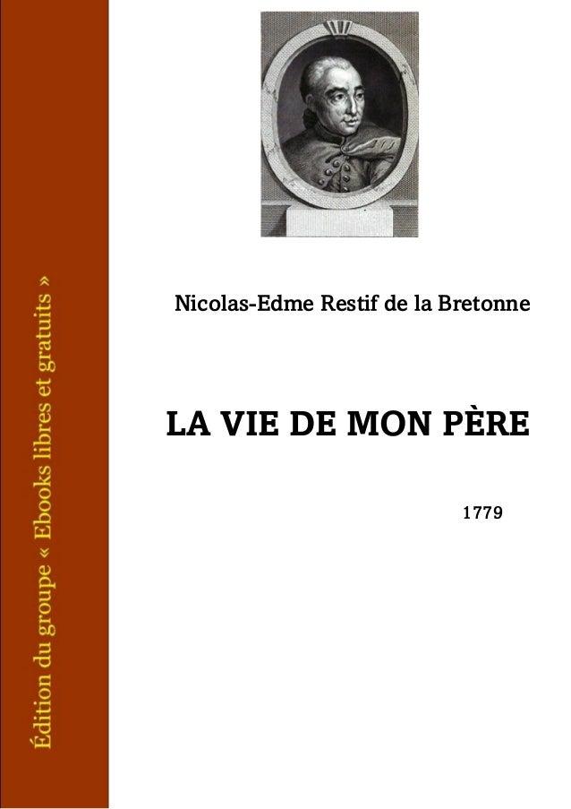 Nicolas-Edme Restif de la Bretonne LA VIE DE MON PÈRE 1779