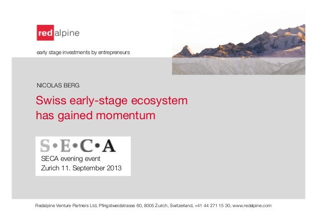 """Swiss early-stage ecosystem has gained momentum   SECA evening event Zurich 11. September 2013   """"  Redalpine Venture Part..."""
