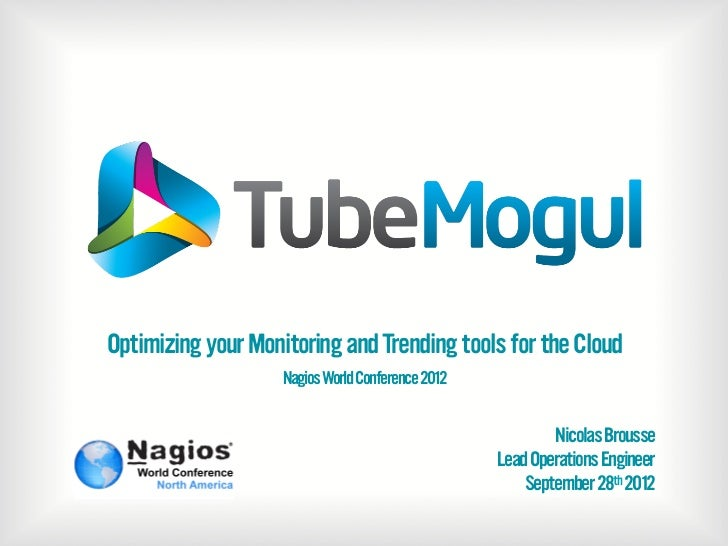 Optimizing your Monitoring and Trending tools for the Cloud                    Nagios World Conference 2012               ...