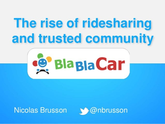 The rise of ridesharing and trusted community Nicolas Brusson @nbrusson