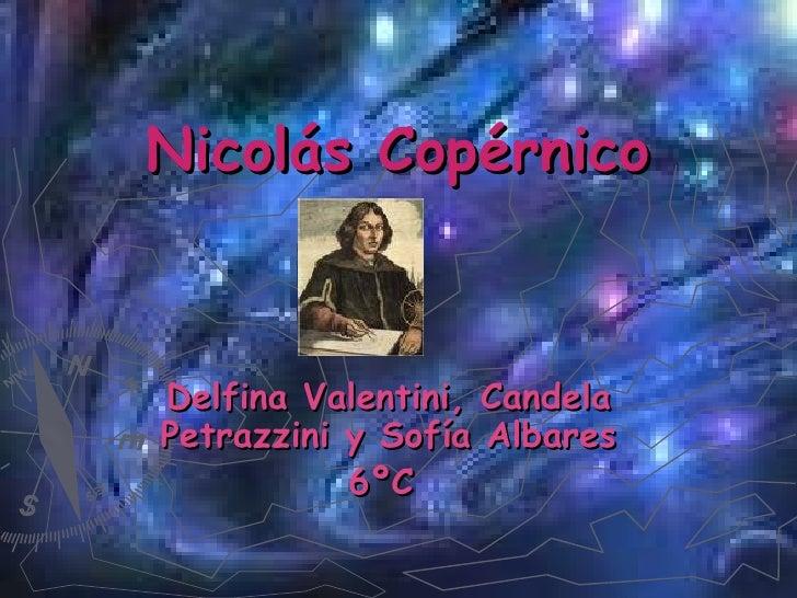 Nicolás Copérnico Delfina Valentini, Candela Petrazzini y Sofía Albares 6ºC