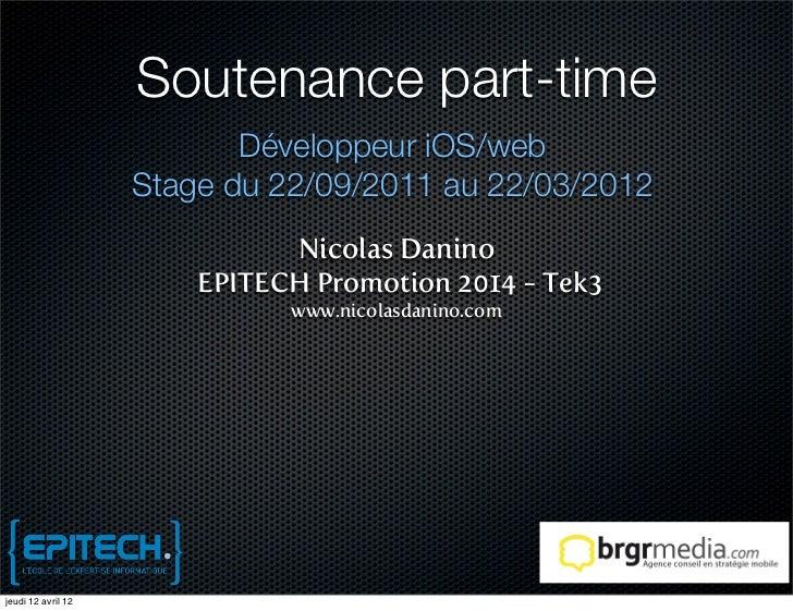 Soutenance part-time                           Développeur iOS/web                    Stage du 22/09/2011 au 22/03/2012   ...