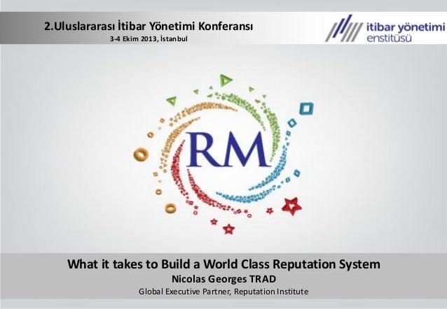 2. Uluslararasi İtibar Yonetimi Konferansi-What it takes to Build a World Class Reputation System / Nicolas Georges TRAD