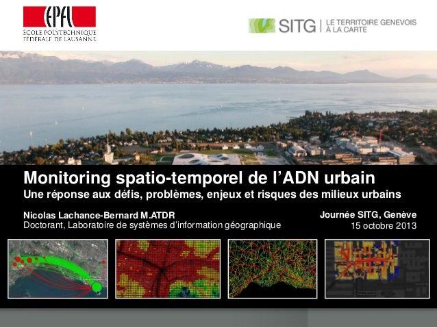 Monitorint spatio-temporel intégré de la mobilité urbaine Monitoring spatio-temporel de l'ADN urbain Une réponse aux défis...